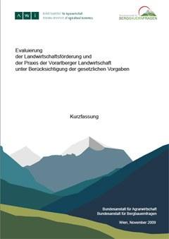 Evaluierung der Landwirtschaftsförderung und der Praxis der Vorarlberger Landwirtschaft unter Berücksichtigung der gesetzlichen Vorgaben