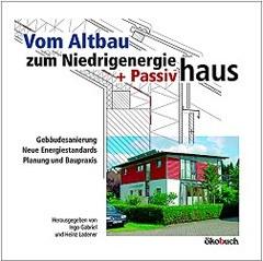 Vom Altbau zum NiedrigEnergie- + Passivhaus