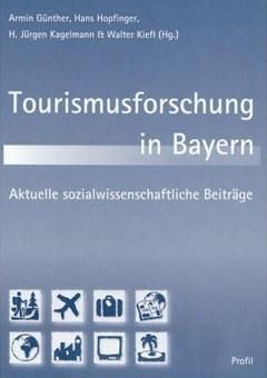 Tourismusforschung in Bayern: Aktuelle sozialwissenschaftliche Beiträge