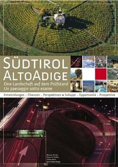 Südtirol - Eine Landschaft auf dem Prüfstand: Landschaften - Chancen - Perspektiven