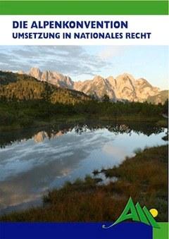 Die Alpenkonvention: Umsetzung in nationales Recht