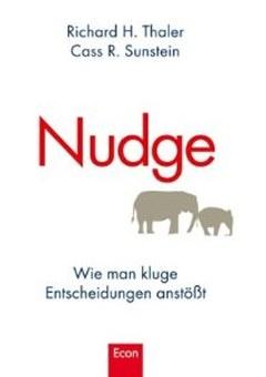 Nudge - wie man kluge Entscheidungen anstösst