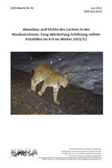 Abundanz und Dichte des Luchses in der Nordostschweiz: Fang-Wiederfang-Schätzung mittels Fotofallen im K-II im Winter 2011/12
