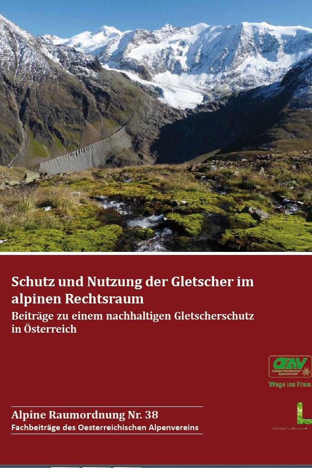 Schutz und Nutzung der Gletscher im alpinen Rechtsraum