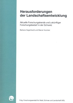 Challenges in landscape development – Current trends and future research needs in Switzerland