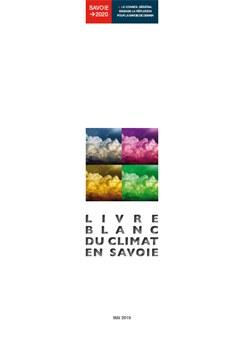 Une étape décisive en direction du plan climatique : la nouvelle publication présente les aspects du changement climatique en Savoie.