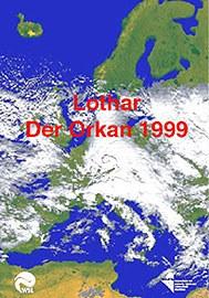 "Titelbild ""Lothar - Der Orkan 1999"""