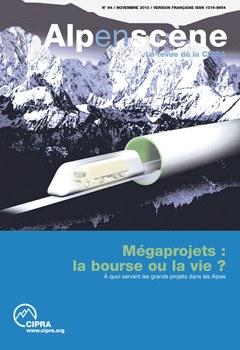 Alpenscène n° 94: Mégaprojets : la bourse ou la vie ?