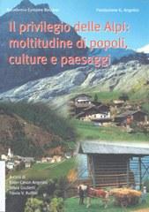 Il privilegio delle Alpi: moltitudine di popoli, culture e paesaggi
