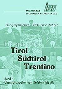 Exkursionsführer Tirol-Südtirol-Trentino Band 1
