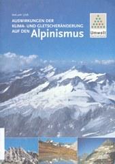 Auswirkungen der Klima- und Gletscheränderun auf den Alpinismus