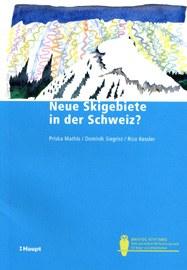 publikation neue skigebiete schweiz
