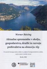 Aktualne spremembe v okolju, gospodarstvu, družbi in razvoju prebivalstva na območju Alp